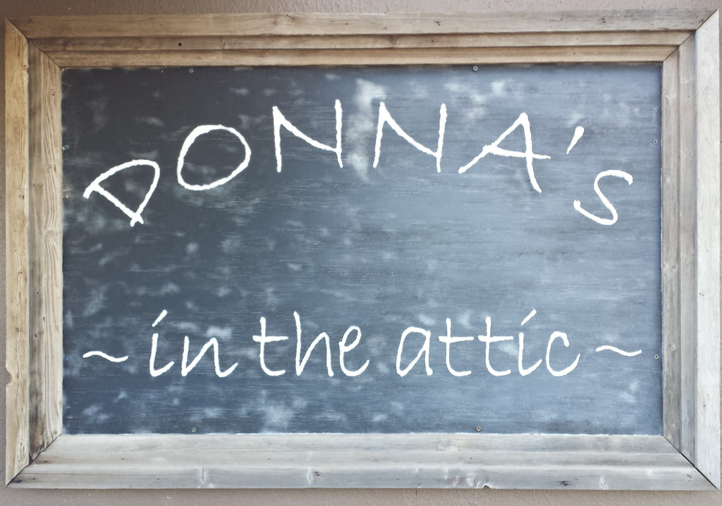 DONNA's ~ in the attic
