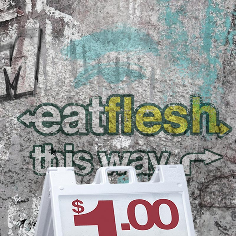 Eat Flesh fast food marketing deception