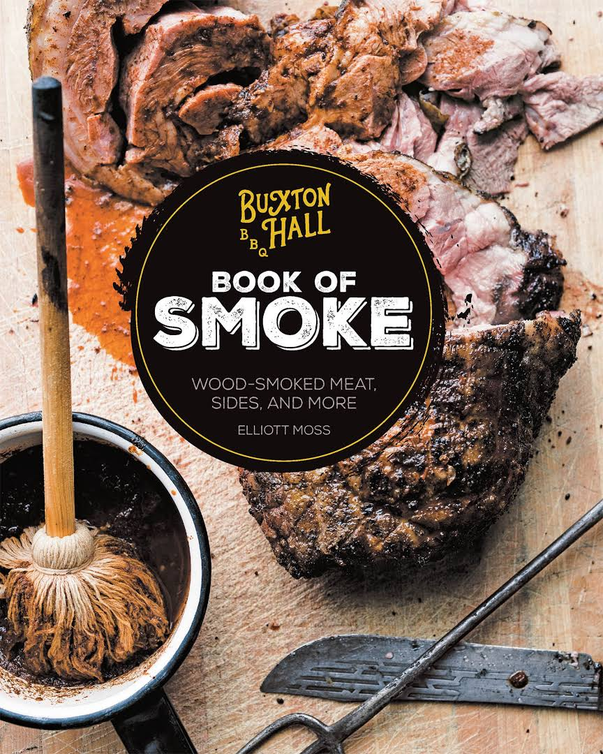 Buxton Hall Barbecue's Book of Smoke