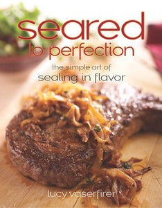 Seared to Perfection: The Simple Art of Sealing in Flavor