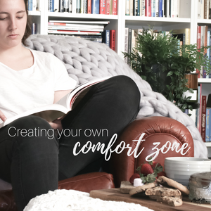 Creating your Comfort Zone
