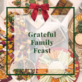 Christmas Grateful Family Feast