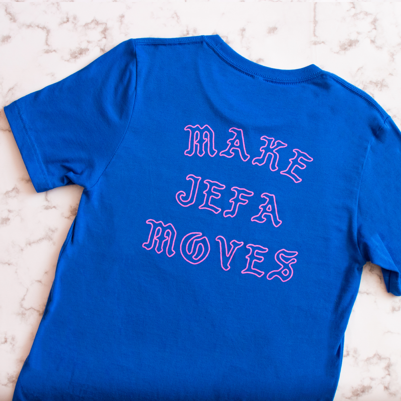 Make Jefa Moves T-Shirt (Double-Sided)