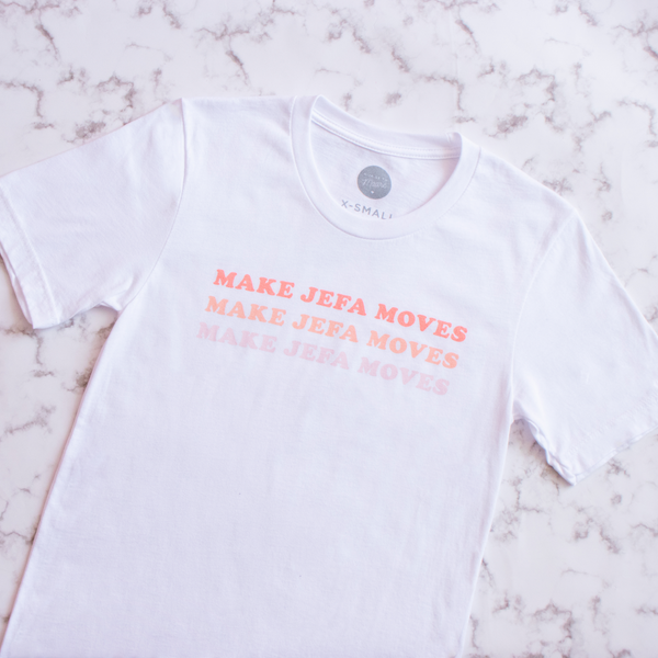 Make Jefa Moves T-Shirt