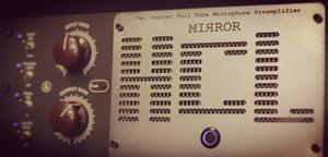 MIRROR - Two Channel All Tube Microphone Preamplifier