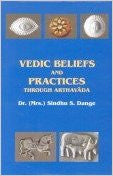 Vedic Beliefs and Practices: Through Arthavada - Hardcover – by Dange S. Sindhu