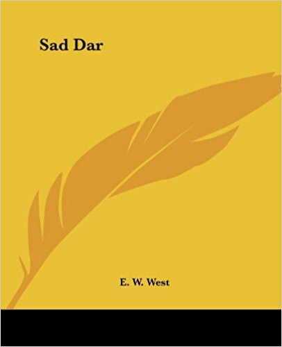 Sad Dar - Paperback –by E. W. West