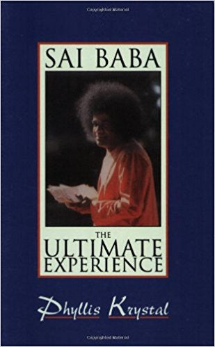 Sai Baba Ultimate Experience: The Ultimate Experience - Paperback - by Phyllis Krystal