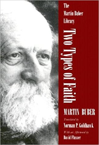 Two Types of Faith: A Study of Interpenetration of Judaism and Christianity (The Martin Buber Library) - Paperback – by David Flusser (Foreword), Martin Buber