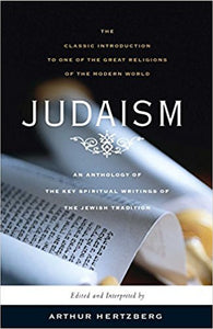 Judaism: The Key Spiritual Writings of the Jewish Tradition - Paperback – by Arthur Hertzberg