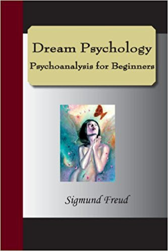 Dream Psychology Psychoanalysis for Beginners - Paperback – by Sigmund Freud