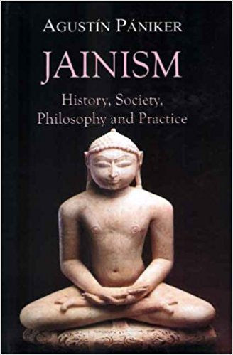 Jainism: History, Society, Philosophy and Practice - Hardcover – by Agustin Paniker, David Sutcliffe