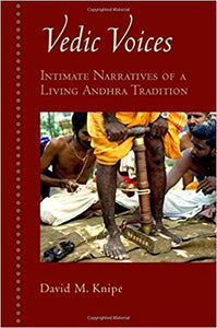 Vedic Voices: Intimate Narratives of Living Andhra Traditions --Paperback –by David M. Knipe