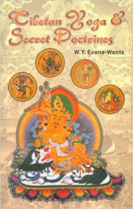 Tibetan Yoga and Secret Doctrine -Paperback – by W.Y. Evans Wentz