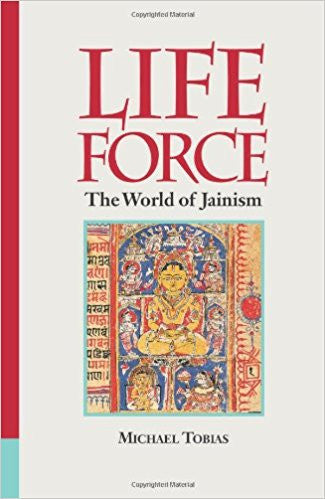 Life Force: The World of Jainism - Paperback –by Michael Tobias