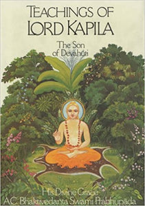 Teachings of Lord Kapila: The Son of Devahuti Hardcover – by A.C. Bhaktivedanta Swami