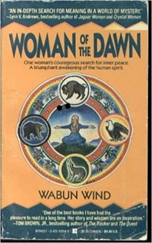 Woman of the Dawn: A Spiritual Odyssey - Hardcover – by Wabun Wind