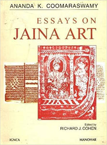 Essays on Jaina Art: Ananda K. Coomaraswamy - Hardcover – by Richard J. Cohen