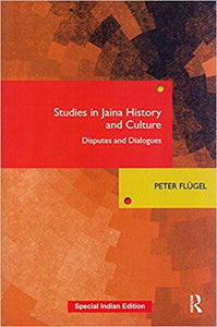 Studies in Jaina History and Culture: Disputes and Dialogues - Paperback – by Peter Flugel