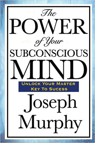 The Power of Your Subconscious Mind- Paperback – by Joseph Murphy