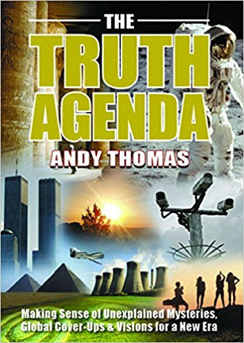 Truth Agenda: Making Sense of Unexplained Mysteries, Global Cover-Ups & Visions for a New Era- Paperback –by Andy Thomas