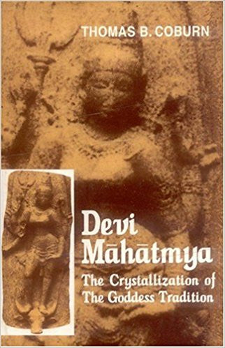 Devi Mahatmya: The Crystallization of the Goddes Tradition - Hardcover – by Thomas B. Coburn
