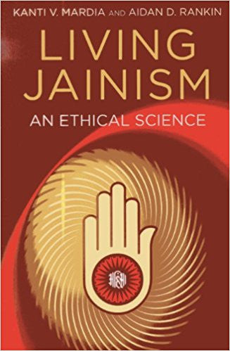 Living Jainism: An Ethical Science Paperback – by Aidan D. Rankin, Kanti V. Mardia