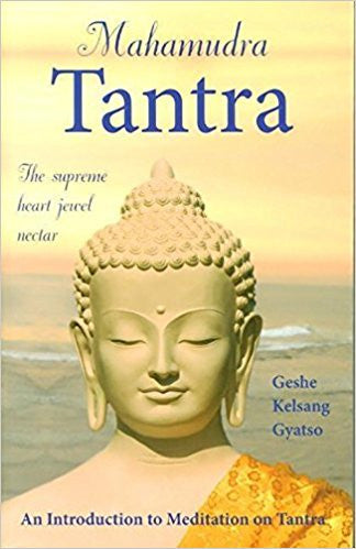 Mahamudra Tantra: The Supreme Heart Jewel Nectar- Paperback – by Geshe Kelsang Gyatso