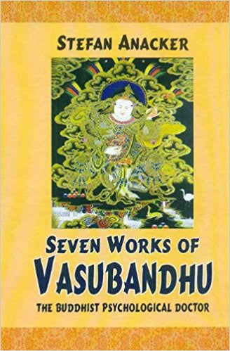 Seven Works of Vasubandhu: The Buddhist Psychological Doctor- Hardcover –  by Stefan Anacker