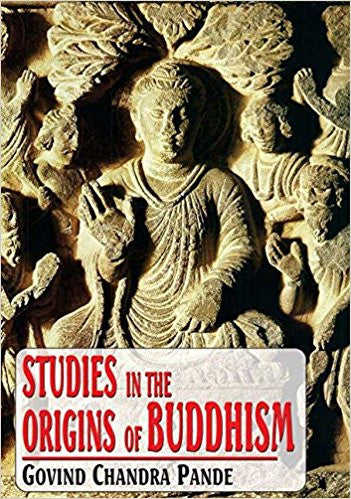 Studies in the Origins of Buddhism -Hardcover – by G.C. Pande
