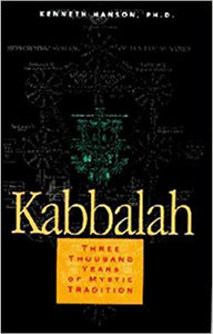Kabbala: Three Thousand Years of Mystic Tradition -Paperback – by Kenneth Hanson