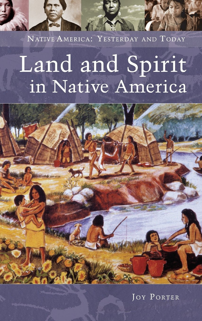 Land and Spirit in Native America (Native America: Yesterday and Today) - by Joy Porter