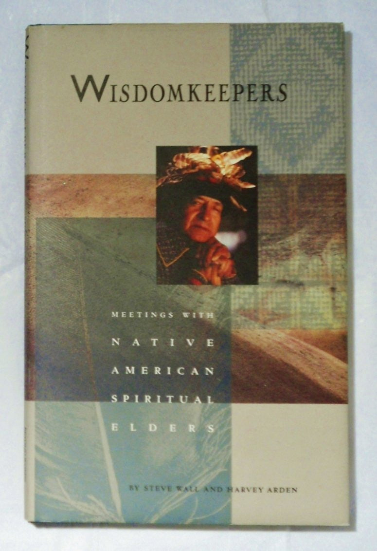 Wisdomkeepers: Meetings with Native American Spiritual Elders (Earthsong Collection) - Hardcover