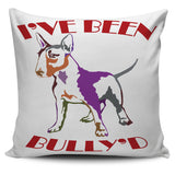I've Been Bully'd Pillow Cover