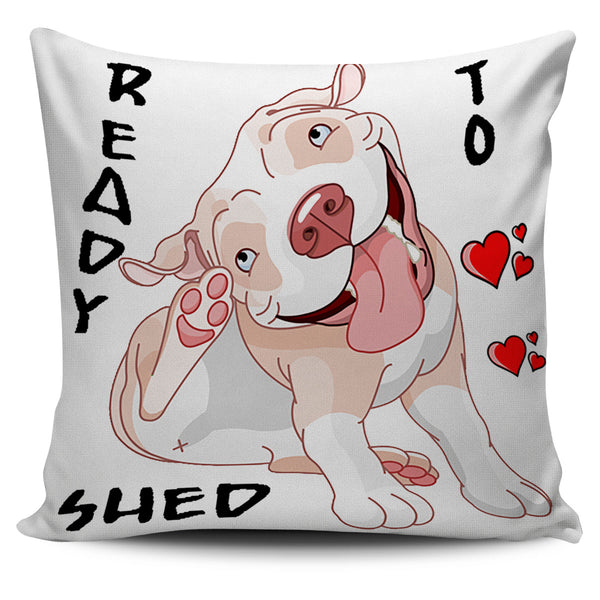 🛑 Flash Sale 🛑 Ready To Shed Pillow Cover