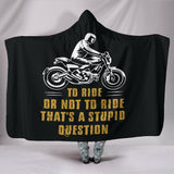 To Ride Hooded Blanket