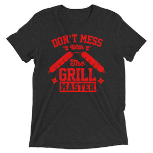 Don't mess with the grill master. Short sleeve t-shirt