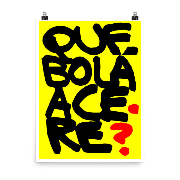 Wall decor. Forbidden posters. Que bola acere. What's up man? 18 x 24 inches