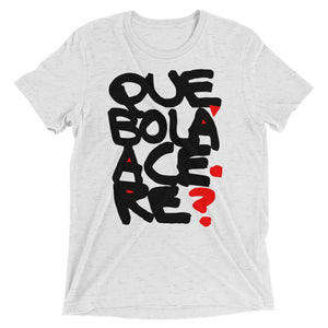 Que bola acere? Short sleeve t-shirt