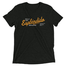 He is a very esplendido gentleman. Short sleeve t-shirt