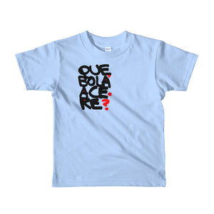 Que bola acere. Short sleeve kids t-shirt