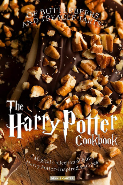 OF BUTTERBEERS AND TREACLE TARTS: THE HARRY POTTER COOKBOOK Paperback