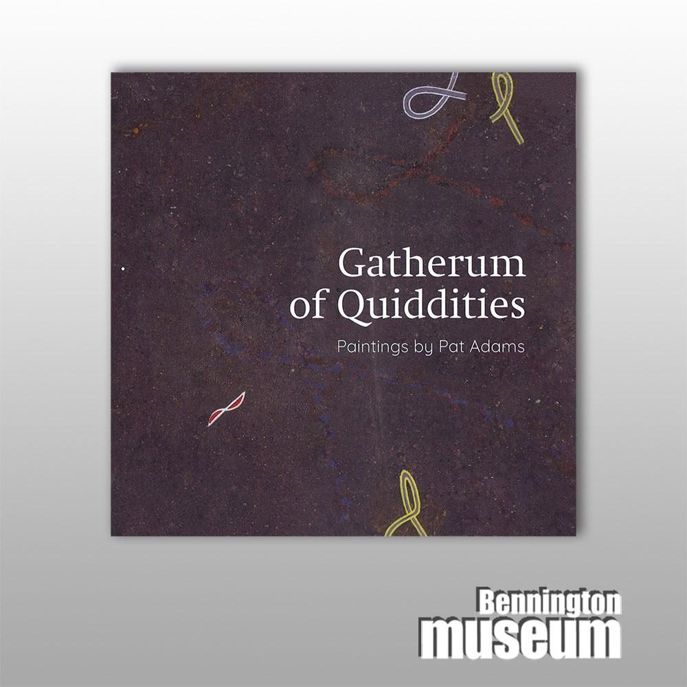 Museum Publication: Catalogue, 'Gatherum of Quiddities - Paintings by Pat Adams'