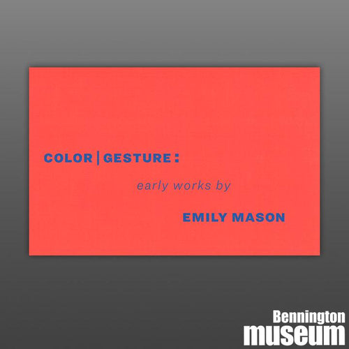 Museum Publication: Catalogue, 'Color | Gestures: Early Works by Emily Mason'