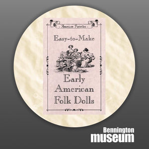 Historic Folk Toys: Book, 'Early American Folk Dolls'