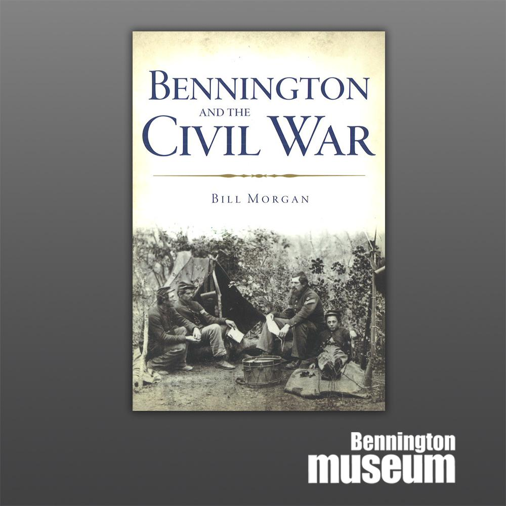 History Press: Book, 'Bennington and the Civil War'