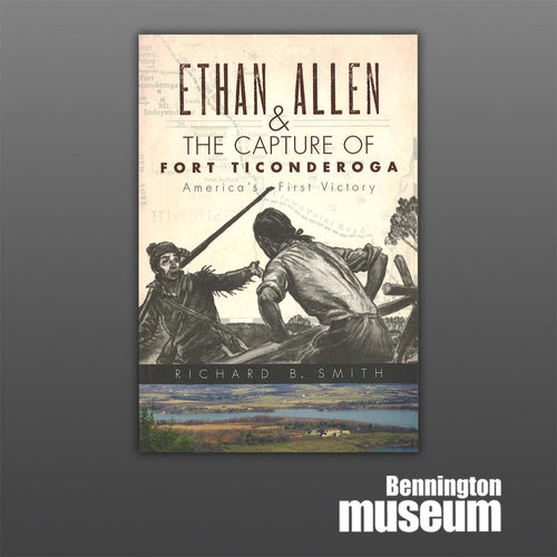 History Press: Book, 'Ethan Allen & the Capture of Fort Ticonderoga'