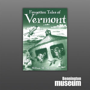 History Press: Book, 'Forgotten Tales of Vermont'