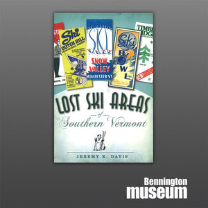 History Press: Book, 'Lost Ski Areas of Southern Vermont'