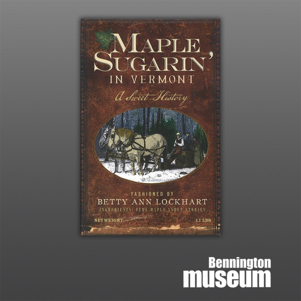 History Press: Book, 'Maple Sugaring in Vermont'